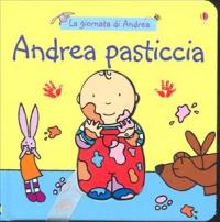 Andrea pasticcia