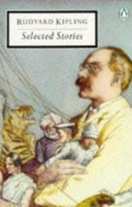 Selected stories / Rudyard Kipling ; edited by Andrew Rutherford