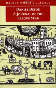 A journal of the plague year : being observations or memorials of the most remarkable occurrences ... / Daniel Defoe ; edited by Louis Landa ; with a new introduction by David Roberts