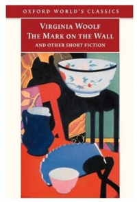 The mark on the wall and other short fiction