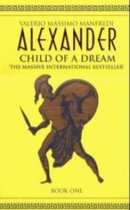 Alexander. Child of a dream