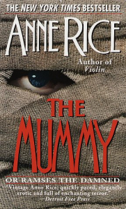 The mummy, or, Ramses the damned
