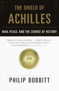 The shield of Achilles : war, peace, and the course of history / Philip Bobbitt.
