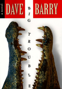 Big trouble / by Dave Barry.