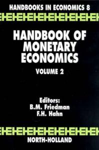 Handbook of monetary economics / edited by Benjamin M. Friedman ... [et al.]. vol. 2