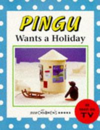 Pingu  wants  a  holiday