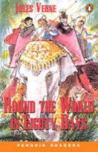 Round the world in eighty days / Jules Verne ; retold by Michael Dean ; series editors: Andy Hopkins and Jocelyn Potter