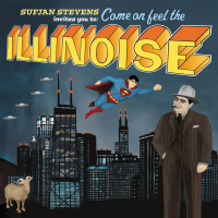 Come on feel the Illinoise [Audioregistrazione]