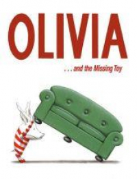 Olivia ... and the missing toy / by Ian Falconer