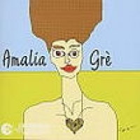 Amalia Grè [audioregistrazione]