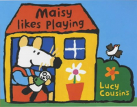 Maisy likes playing / Lucy Cousins