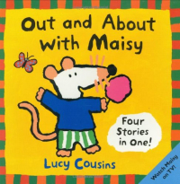 Out and about with Maisy / Lucy Cousins