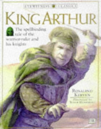 King Arthur / Rosalind Kerven ; illustrated by Tudor Humphries