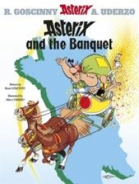 Asterix and the banquet / written by René Goscinny and illustrated by Albert Uderzo ; translated by Anthea Bell and Derek Hockridge