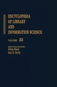 Encyclopedia of library and information science / editors Allen Kent and Harold Lancour ; poi! executive editor Allen Kent ; administrative editor Carolyn M. Hall. Vol. 33: Wellesley college library to zoological literature: a review