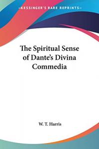 "The spiritual sense of Dante's ""Divina Commedia"""