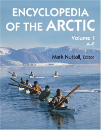 Encyclopedia of the Artic / Mark Nuttall editor. 1: A-F