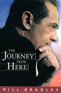 The journey from here / Bill Bradley.