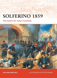 Solferino, 1859 : the battle that won Italy its independence / Richard Brooks ; illustrated by Peter Dennis.
