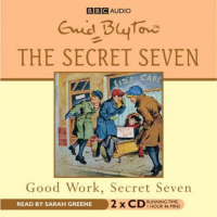 The Secret Seven [Audioregistrazione]. Good work, Secret Seven  / Enid Blyton ; read by Sarah Greene