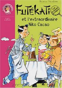 Futékati et l'extraordinaire Niko Cacao