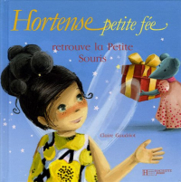 Hortense, petite fée, retrouve la petite souris