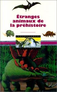 Etranges animaux de la préhistoire