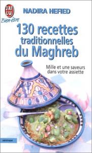 130 recettes traditionnelles du Maghreb