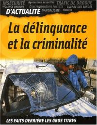 La délinquance et la criminalité