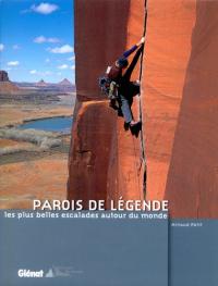 Parois de légende, les plus belles escalades autour du monde