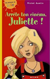 Arrête ton cinéma, Juliette!