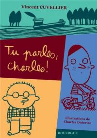 Tu parles, Charles!