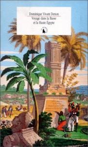 Voyage dans la Basse et la Haute Egypte pendant les campagnes du general Bonaparte