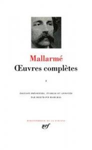 Œuvres complètes / Mallarmé ; édition présentée, établie et annotée par Bertrand Marchal. 2