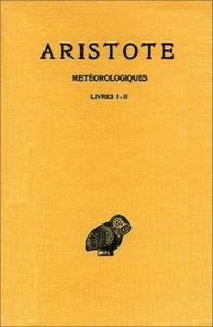 Meteorologiques / Aristote ; texte etabli et traduit par Pierre Louis. 1: Livres 1.-2.
