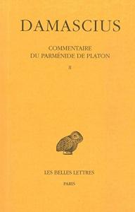 Commentaire du Parménide de Platon / Damascius ; texte établi par Leendert Gerrit Westerink ; introduit, traduit et annoté par Joseph Combès ; avec la collaboration de A. Ph. Segonds. 2