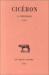 La république / Cicéron ; texte établi et traduit par Esther Bréguet. 1: Livre 1.