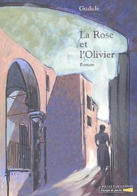 La rose et l'olivier