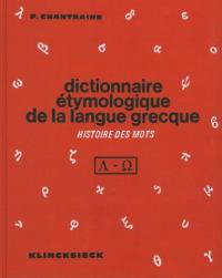 Dictionnaire etymologique de la langue grecque : histoire des mots / par Pierre Chantraine. [Vol. 3-4: L-O]