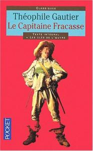 Le capitaine Fracasse / Théophile Gautier ; préface et commentaires par Claude Aziza