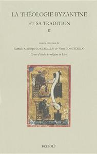 La théologie byzantine et sa tradition / sous la direction de Carmelo Giuseppe Conticello & Vassa Conticello. 2: 13.-19. s