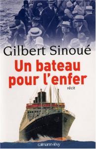 Un bateau pour l'enfer : recit / Gilbert Sinoué