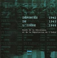 Déportés de l'Isère, 1942-1943-1944