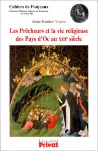Les precheurs et la vie religieuse des Pays d' Oc au 13. siecle