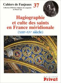 Hagiographie et culte des saints en France meridionale , (13.-15. siecle)