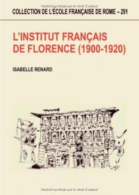 L'Institut français de Florence 1900-1920