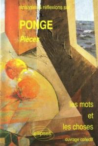 Analyses & réflexions sur Ponge, Pièces