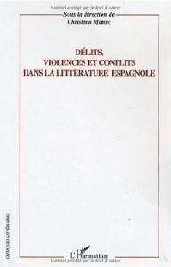 Délits, violences et conflits dans la littérature espagnole