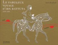 Le fabuleux voyage d'Ibn Battuta : 1325-1354 / James Rumford ; traduit par Fenn Troller