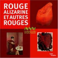 Rouge alizarine et autres rouges